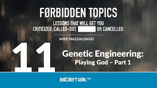 Genetic Engineering: Playing God: Part 1