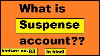What is suspense account in Hindi disposal preparation treatment for class 11th CA CPT IPCC CBSE