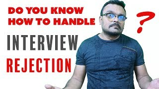 How to handle job interview rejection   Secret to handling rejection