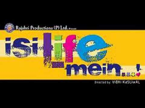 Isi Life Mein (2010)-Title Song