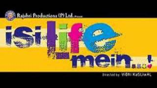Isi Life Mein - Title Song