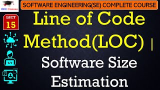 Software Size Estimation – Line of Code Method[LOC] - Software Engineering Classes Hindi