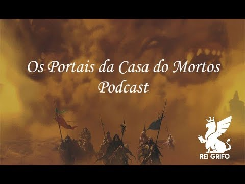 podcast do Rei Grifo 40: Os Portais da Casa dos Mortos