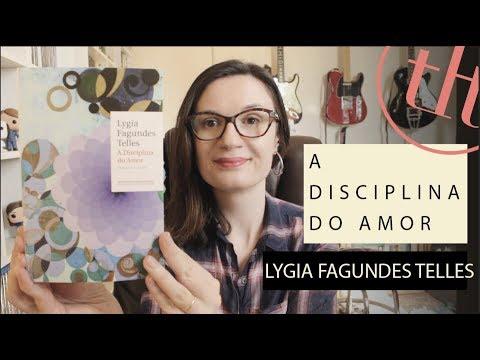 A Disciplina do Amor (Lygia Fagundes Telles)   Tatiana Feltrin