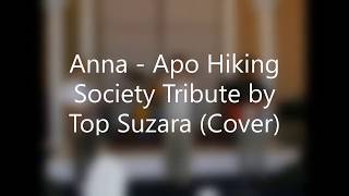 Anna - Apo Hiking Society Tribute by Top Suzara (Cover)