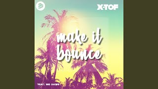 X Tof Make It Bounce Feat Big Dawg
