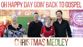 Oh Happy Day Goin' Back to Gospel - Christmas Medley Video