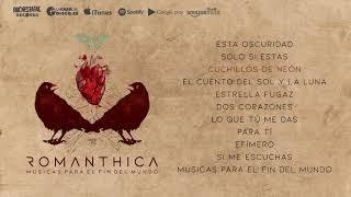 Romanthica - Músicas Para el Fin del Mundo (Disco Completo Oficial)