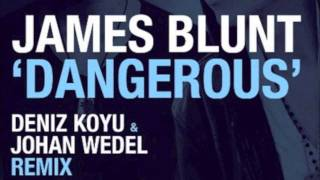 James Blunt - Dangerous (Deniz Koyu & Johan Wedel Remix)