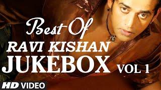 Best Of Ravi Kishan Vol.1 [ Video Jukebox ]