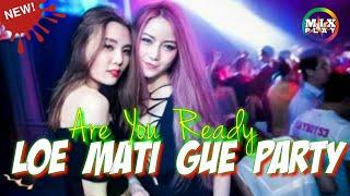 DJ LO MATI GUE PARTY COY TERBARU
