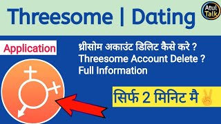 Threesome Dating Account Delete | threesome dating app | dating app | threesome app account delete