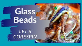 Glass Beads Corespinning Tutorial - Spin Yarn With Beads!
