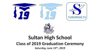 Sultan High School Class of 2019 Graduation Ceremony