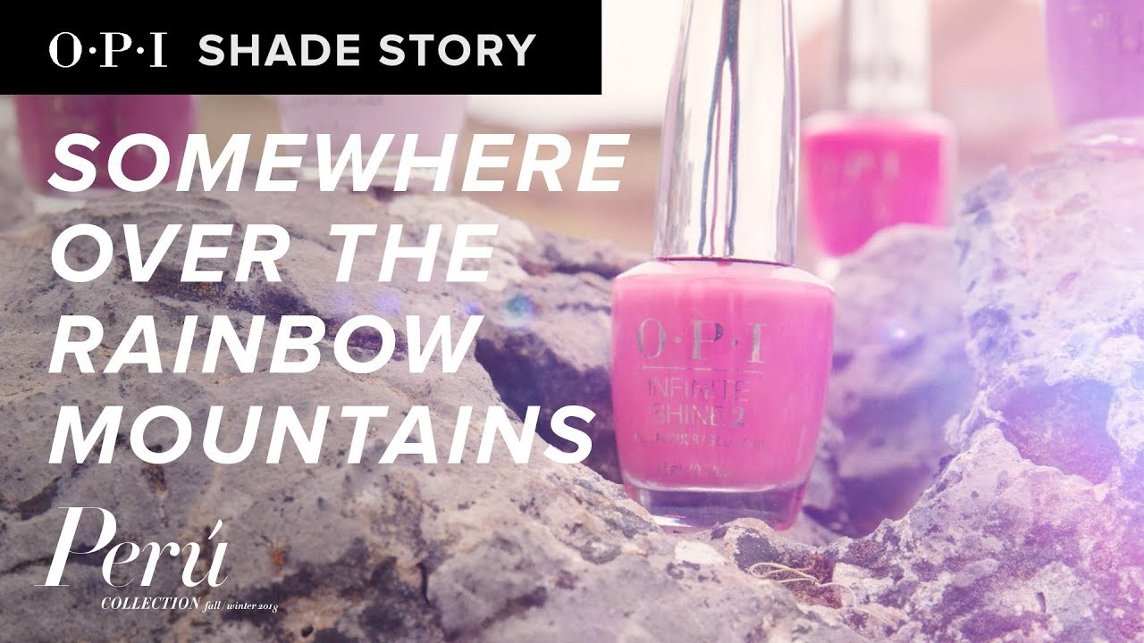 Video:Shade Story: Somewhere Over the Rainbow Mountains | OPI Peru