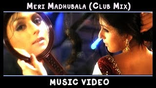 Meri Madhubala(remix )/Arti Chabria/Avadhoot Gupte