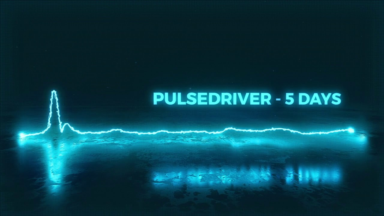 Pulsedriver – 5 Days