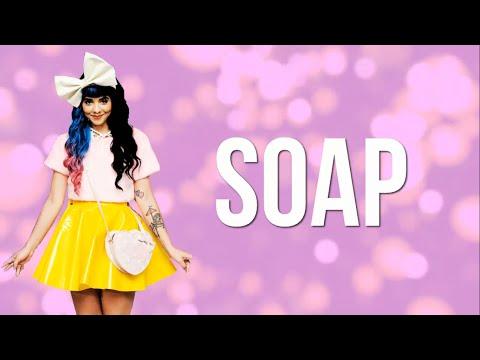 Melanie Martinez - Soap (Lyrics)