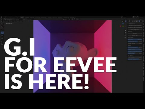 BLENDER GLOBAL ILLUMINATION FOR EEVEE IS HERE!