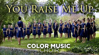 You Raise Me Up - Cover By COLOR MUSIC Childrens Choir
