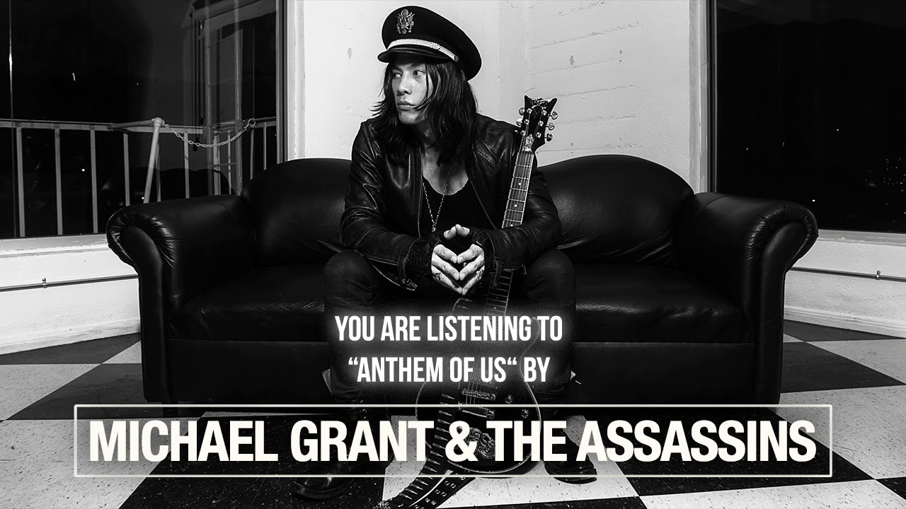 MICHAEL GRANT & THE ASSASINS - Anthem of us
