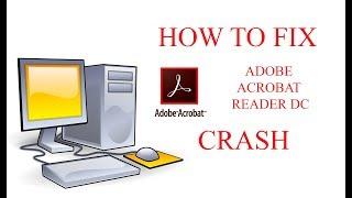 How to fix Adobe Acrobat Reader DC Crash in Windows 7/8/10 | PC Tutorials