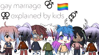 gay marriage explained by kids^gacha life skit
