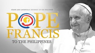 Pope Francis Papal Visit 2015 | Philippines - Day 1 January 15, 2015