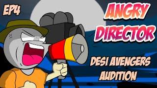 Desi Avengers Audition : Angry Director 4 | Angry Prash