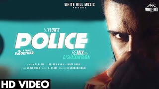 Police (Remix) | DJ Flow | Afsana Khan | DJ Shadow Dubai | Shree Brar | White Hill Music