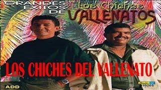 Mix Vallenato viejo - Los Chiches