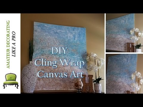 DIY Painting A Canvas With Cling Wrap | Open Canvas Art Collab