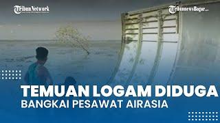 Warga Pesisir Kotawaringin Barat Temukan Logam Diduga Bangkai Pesawat AirAsia yang Jatuh Tahun 2014