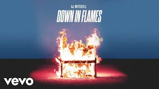 AJ Mitchell - Down In Flames (Audio)