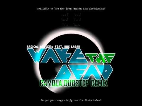 Radical Academy Feat Vuk Lazar - Wake The Dead (RaMbLa Remix 2011)