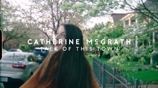 Gambar cover Catherine McGrath - Talk Of This Town Documentary