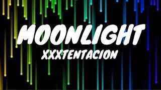 Moonlight - XXXTENTACION (Clean - Lyrics)