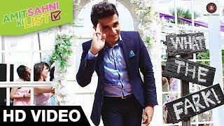 What The Fark - Song Video - Amit Sahni Ki List