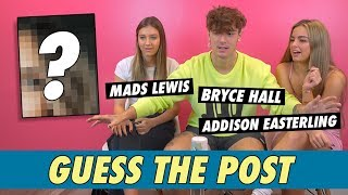 Mads Lewis, Bryce Hall and Addison Easterling - Guess The Post