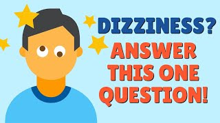 Dizziness? Answer This One Simple Question! Can Lead to Cure.