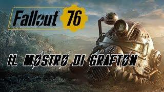FALLOUT 76 ITA - IL MOSTRO DI GRAFTON