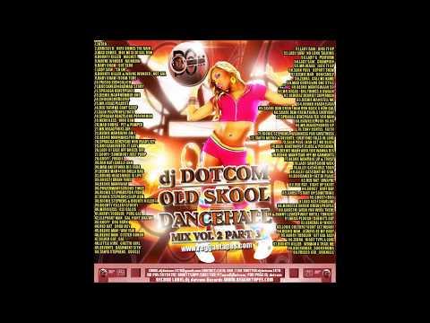 DJ DOTCOM OLD SKOOL DANCEHALL MIX VOL 2 PART 3 COLLECTORS SERIES