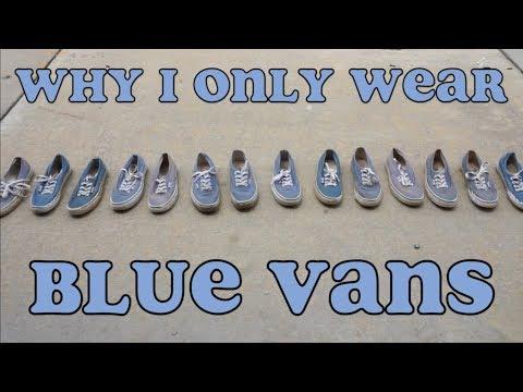 why i only wear blue vans