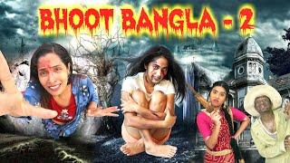 BHOOT Bangla - 2 | A HORROR Story | Shruti Arjun Anand