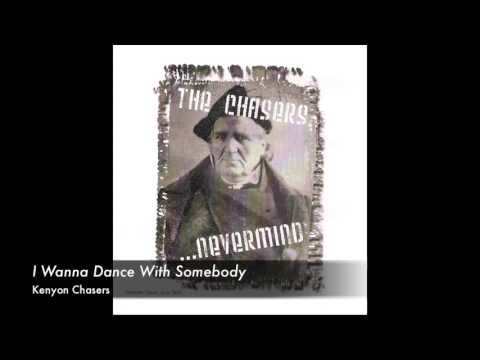 I Wanna Dance With Somebody - Kenyon Chasers