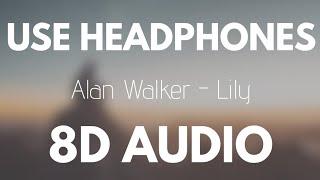 Alan Walker, K 391 & Emelie Hollow   Lily (8D AUDIO)