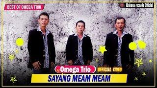 Download lagu Omega Trio Sayang Meam Meam Mp3