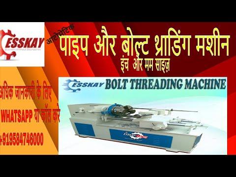 Bolt & Pipe Threading Machine