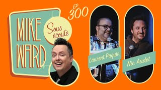 #300 - Laurent Paquin et Nic Audet