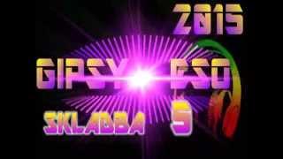 GIPSY ESO 2015 - SKLADBA 5